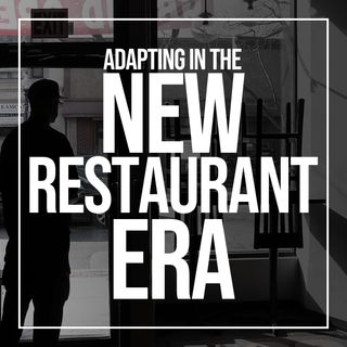 Adapting in the New Restaurant Era | The Culinary Edge