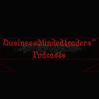 BusinessMindedLeaders™ Podcasts
