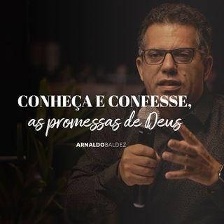 Conheça e confesse as promessas de Deus // Arnaldo Baldez