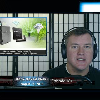 Hack Naked News #184 - August 14, 2018
