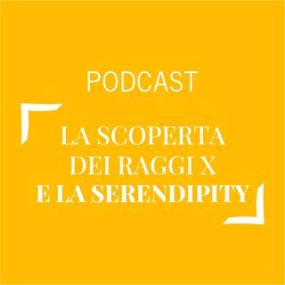 #237 - La scoperta dei raggi X e la serendipity | Buongiorno Felicità!
