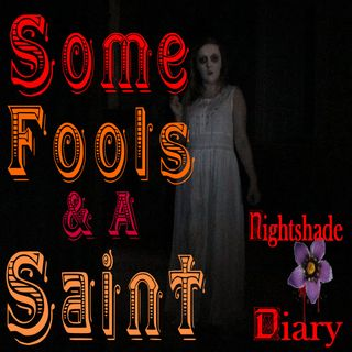 Some Fools and a Saint | Ghost Story | Podcast