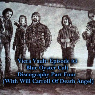 Episode 83 :Blue Öyster Cult Discography Part Three (With Will Carroll Of Death Angel)