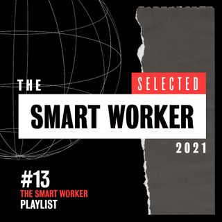 The Smart Worker 2021_13 - SELECTED - 06.04.2021