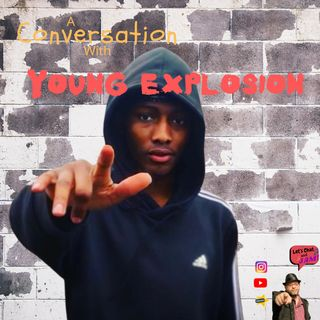 A Conversation With Young Explosion