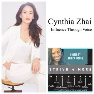 Influential Messages Delivered Through Powerful Voices w/ Cynthia Zhai