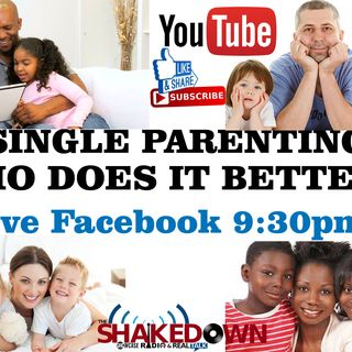 Single parents who does it better (PART 3 OF THE SHOW)