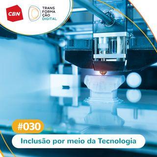 ep. 030 - Inclusão por meio da tecnologia