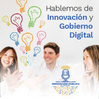 Hablemos de Innovación y Gobierno Digital