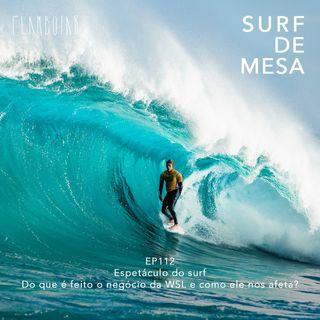 112 - Espetáculo do surf | Do que é feito o negócio da WSL e como ele nos afeta?