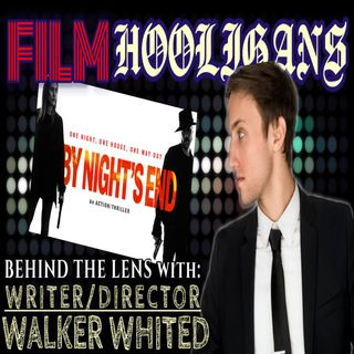 Behind the Lens with Walker Whited | Film Hooligans