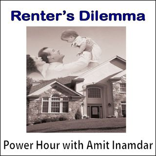 Power Hour with Amit -Renter's Dilemma