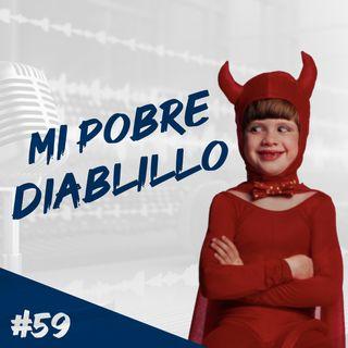 Episodio 59 - Mi Pobre Diablillo