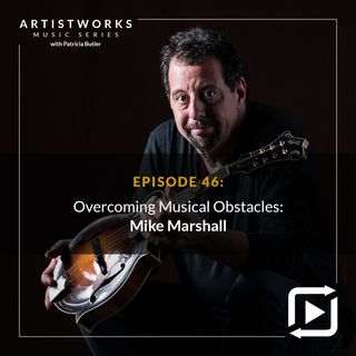 Overcoming Musical Obstacles: Mike Marshall
