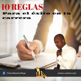 10 REGLAS para el EXITO en TU CARRERA