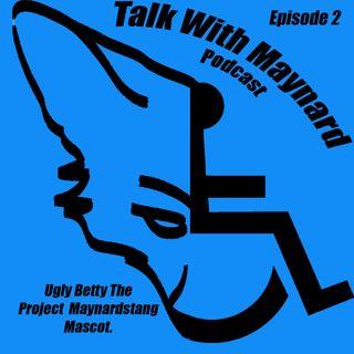 Talk with Maynard Episode 2 (Ugly Betty)