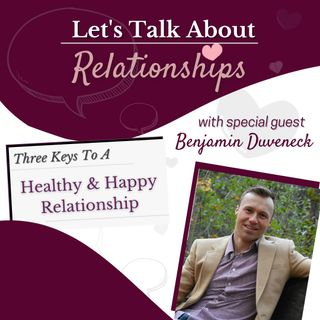 3 Keys to a Healthy & Happy Relationship