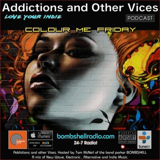 Addictions And Other Vices 419 - Colour Me Friday