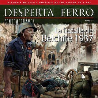 H files 47 - Presentación de 'La batalla de Belchite 1937' Desperta Ferro Hª Contemporánea Nº42