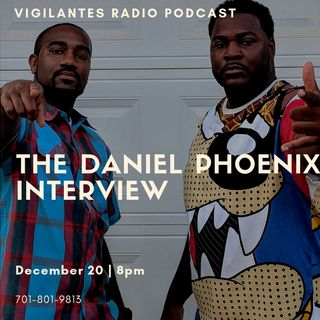 The Daniel Phoenix Interview.