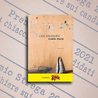 "4 chiacchiere su ""Cara pace"", Lisa Ginzburg, Ponte Alle Grazie"