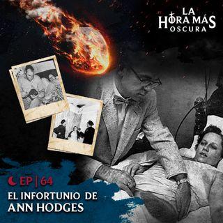 Ep64: El Infortunio de Ann Hodges