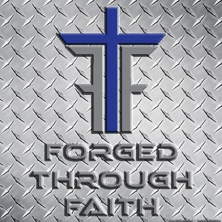 Forged Through Faith - Week #4 - A Work In Progress