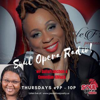 Soul Opera Radio w/ SuiteFranchon & Comedianne Kmack