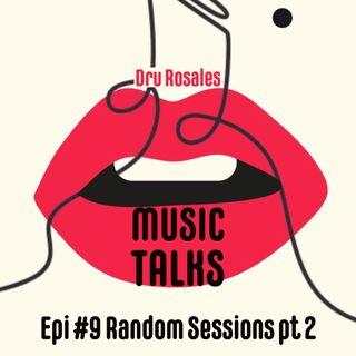 Ep. 9 - Random Sessions p.2