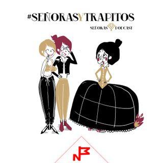 009. Señoras y trapitos @senorasypodcast