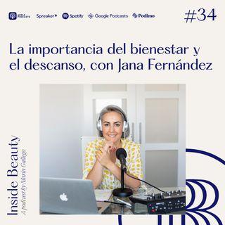 34. La importancia del bienestar y el descanso, con Jana Fernández
