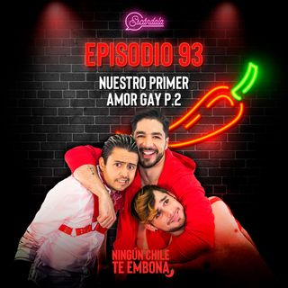Ep 93 Nuestro primer amor gay P.2
