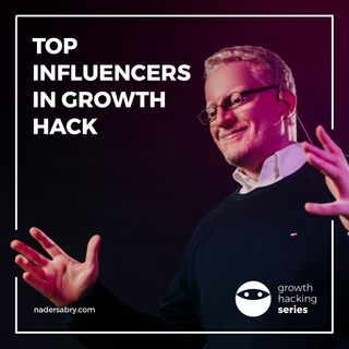 Top growth hacking influencers // Growth Hacking Series PodCast // with Nader Sabry