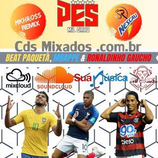 PES MIL GRAU 2.0 Feat. Sr Nescau - BEAT PAQUETÁ, MBAPPE & RONALDINHO GAUCHO (MKHROSS-REMIX)