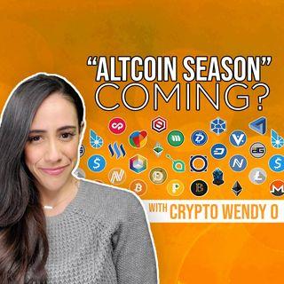 169. Altcoin Season Coming?   with Crypto Wendy O