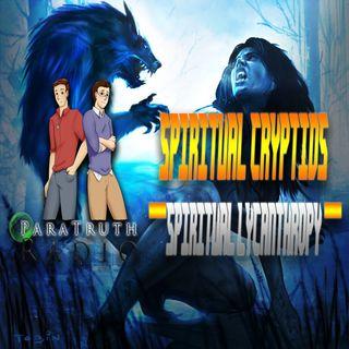 Spiritual Cryptids:  Spiritual Lycanthropy