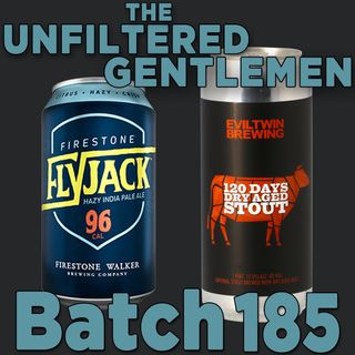 Batch185: Firestone Walker FlyJack IPA & Evil Twin 120 Days Dry Aged Stout