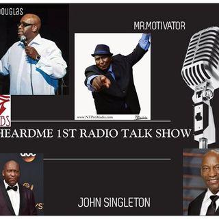 Uheardme 1ST RADIO TALK SHOW- JOHN SINGLETON / SPEDIAL EPISODE