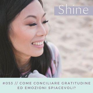 053 // Come conciliare gratitudine ed emozioni spiacevoli?