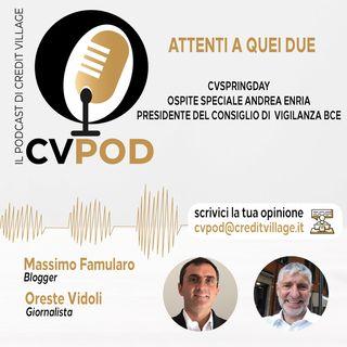 """""""Attenti a quei due"""" - Episodio 17 - CvSpringDay Ospite Speciale Andrea Enria Presidente del Consiglio di Vigilanza BCE"""