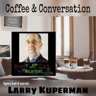 Episode 3 w/  Larry Kuperman