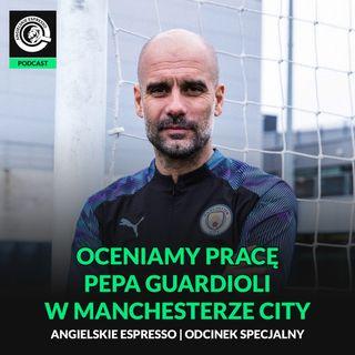 Oceniamy pracę Pepa Guardioli w Manchesterze City