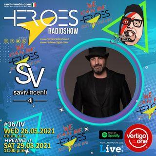 #36/2020-21> HEROES RadioShow - Special Guest  SAVI VINCENTI