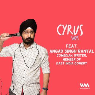 Ep. 516: feat. Angad Singh Ranyal