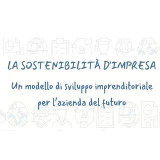 LA SOSTENIBILITÀ COME MODELLO DI SVILUPPO IMPRENDITORIALE PER L'AZIENDA DEL FUTURO