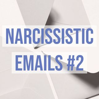 Narcissistic Emails #2