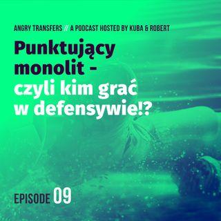 #9 Punktujący monolity - czyli kim grać w defensywie