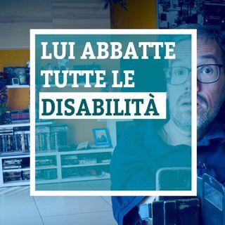 Lui abbatte la disabilità - Marco Rasconi - Umano #0.7
