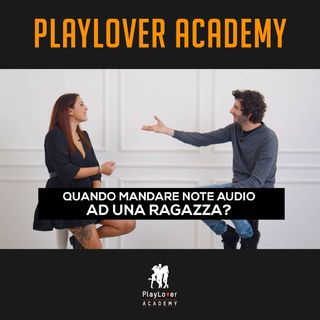 320 - Quando mandare note audio ad una ragazza?