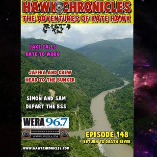 "Episode 148 Hawk Chronicles ""Return to Death River"""